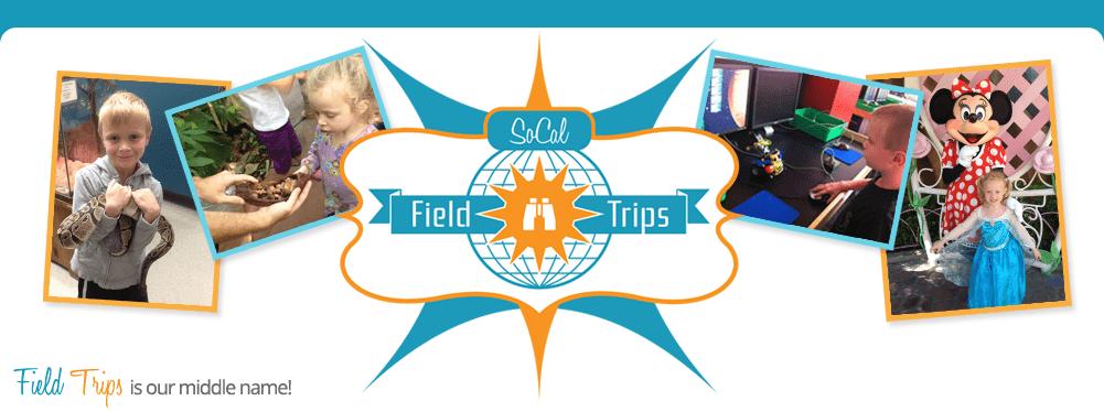 SoCal Field Trips