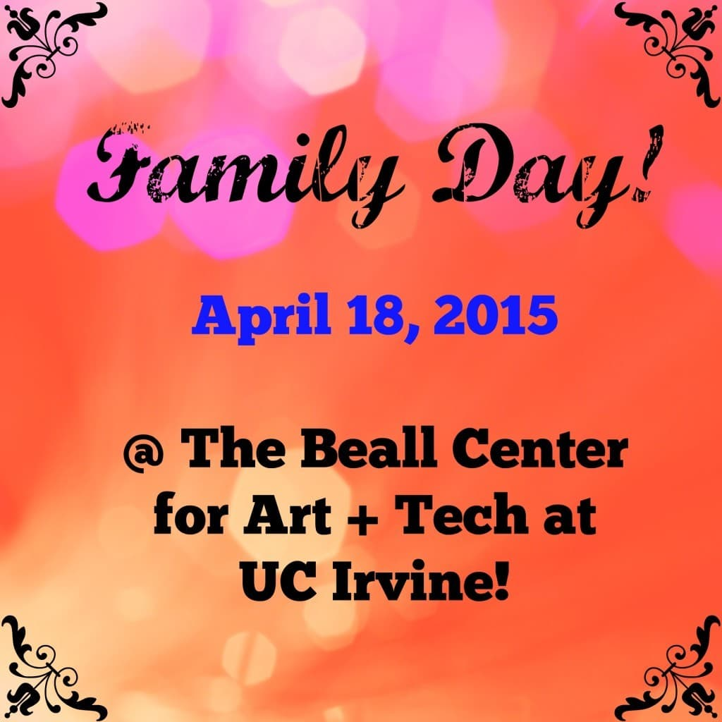 Enjoy Family Day at The Beall Center for Art + Tech at UC Irvine on Saturday, April 18 from 11 am to 4 pm.