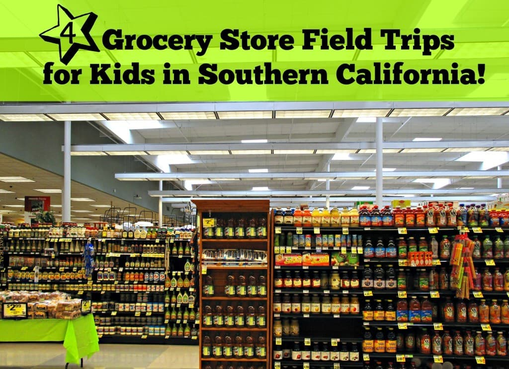 4 Grocery Store Field Trips for Kids in Southern California!