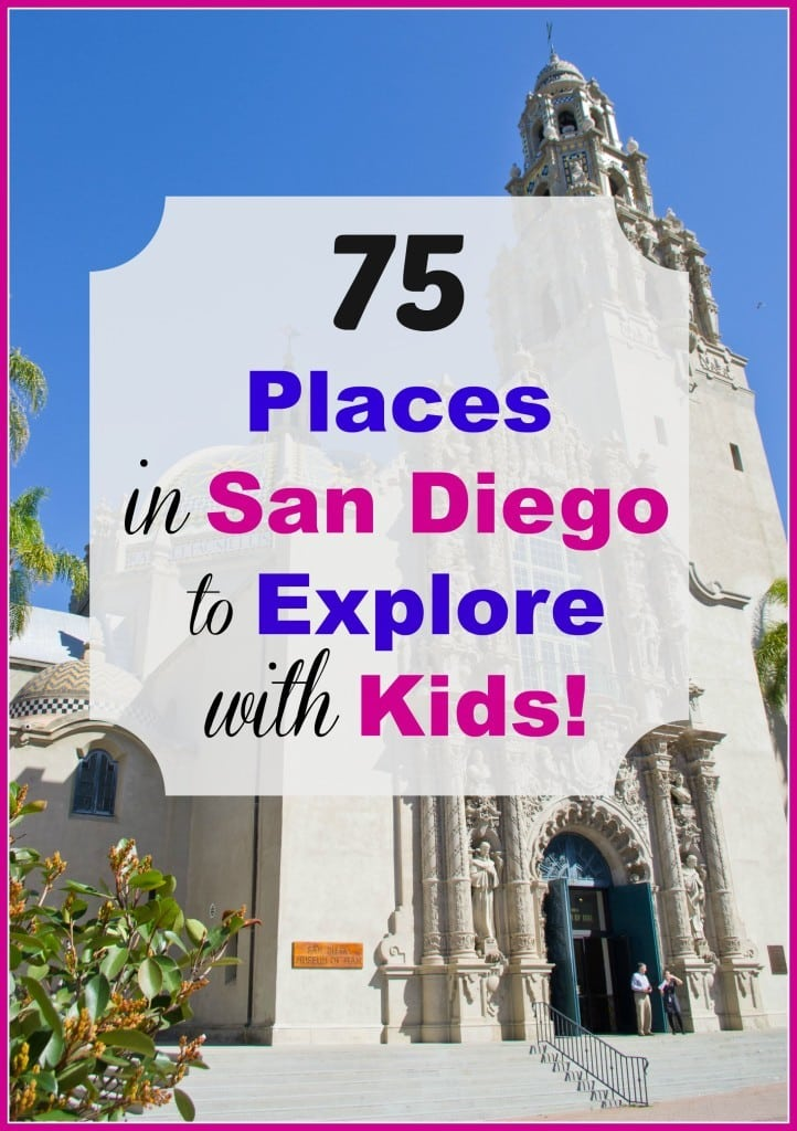 75 Places In San Diego To Explore With Kids Socal Field Trips