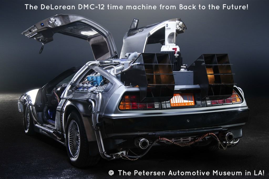 See The DeLorean DMC-12 time machine from the movie Back to the Future at the Petersen Automotive Museum in Los Angeles!