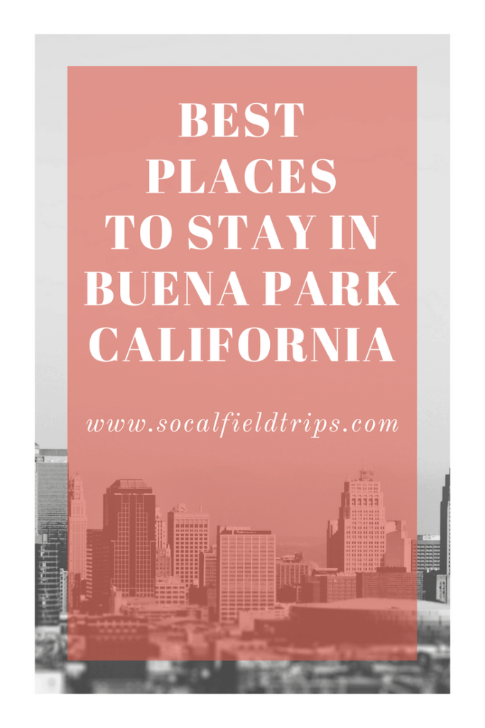 Best Places To Stay With Kids in Buena Park California
