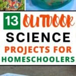 A variety of outdoor science experiments for homeschooling families
