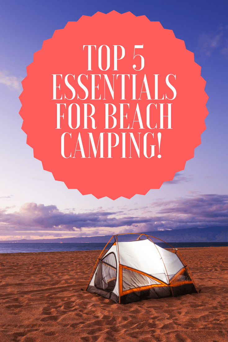 Beach camping is a relaxing getaway that allows you the opportunity to enjoy nature and unwind from the busyness of daily life.  Proper preparation for this type of excursion will ensure that you get the most out of your trip. So, check out this list of the Top 5 Essentials For Beach Camping!