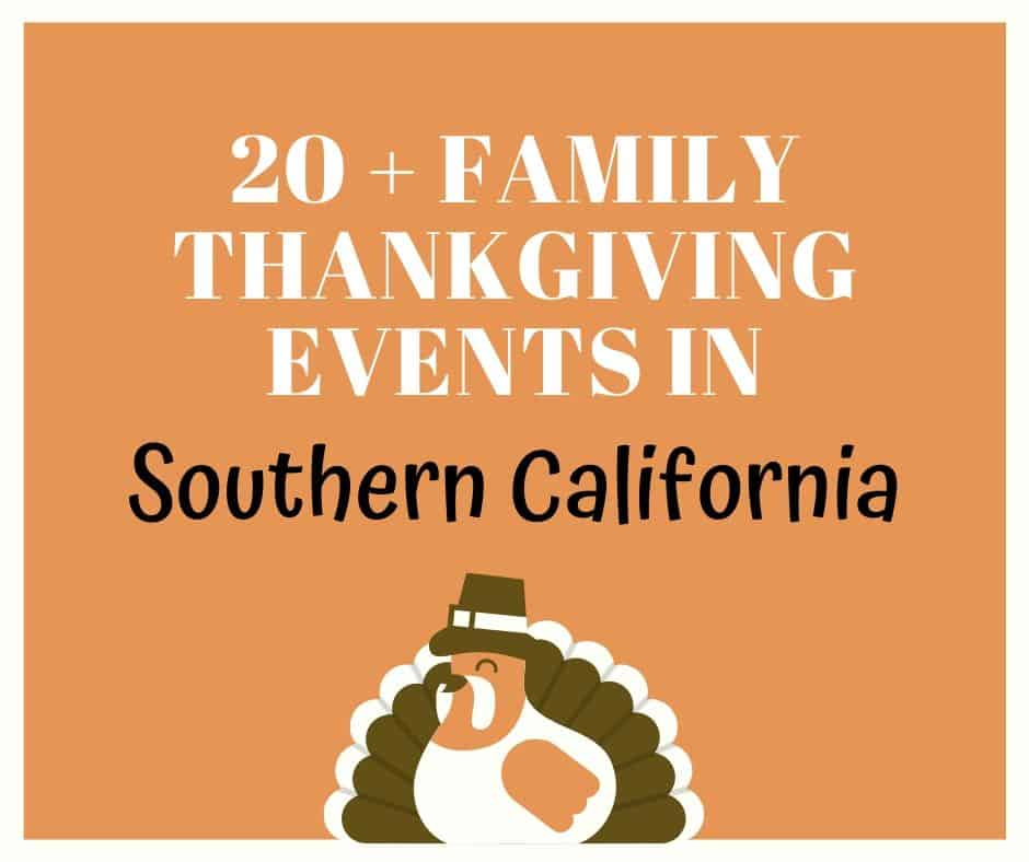 Family Thanksgiving Events in Southern California