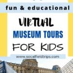 50 Virtual Museum Tours For Homeschooling Kids